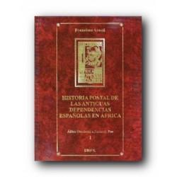 Historia Postal de Antiguas Dependencias Españolas en África (tomo I)