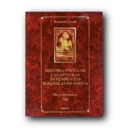Historia Postal de Antiguas Dependencias Españolas en África (tomo III)
